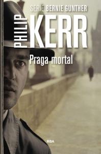 Praga mortal - Philip Kerr pdf download