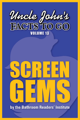 Uncle John's Facts to Go Screen Gems - Bathroom Readers' Institute