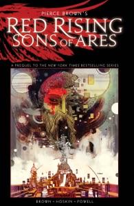 Pierce Brown's Red Rising: Sons Of Ares - Pierce Brown, Rik Hoskin & Eli Powell pdf download