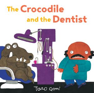 The Crocodile and the Dentist - Taro Gomi pdf download