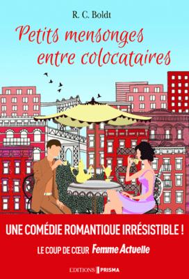 Petits mensonges entre colocataires - R. C. Boldt pdf download