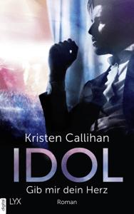 Idol - Gib mir dein Herz - Kristen Callihan pdf download