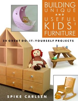 Building Unique and Useful Kids' Furniture - Spike Carlsen pdf download