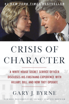 Crisis of Character - Gary J. Byrne