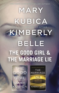 The Good Girl & The Marriage Lie - Mary Kubica & Kimberly Belle pdf download