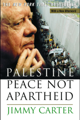 Palestine Peace Not Apartheid - Jimmy Carter