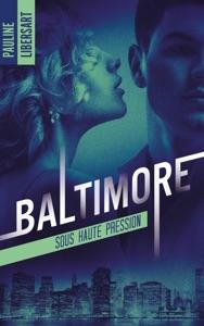 Baltimore - 1 - Sous haute pression - Pauline Libersart pdf download