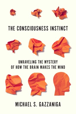 The Consciousness Instinct - Michael S. Gazzaniga pdf download