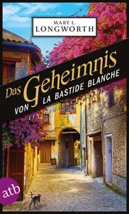 Das Geheimnis von La Bastide Blanche - Mary L. Longworth pdf download