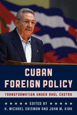 Cuban Foreign Policy - H Michael Erisman & John M. Kirk