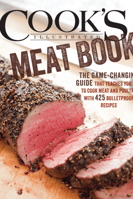 The Cook's Illustrated Meat Book - Cook's Illustrated