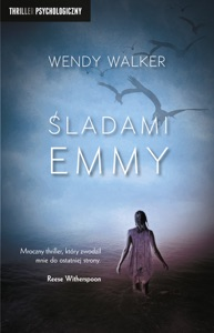 Śladami Emmy - Wendy Walker pdf download
