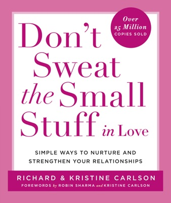 Don't Sweat the Small Stuff in Love - Richard Carlson pdf download