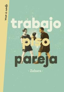 Trabajo, piso, pareja - Zahara pdf download