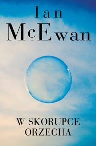 W skorupce orzecha - Ian McEwan pdf download
