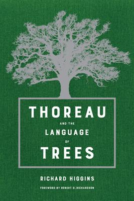 Thoreau and the Language of Trees - Richard Higgins