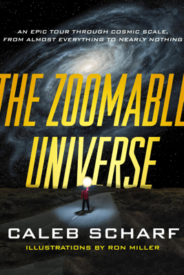 The Zoomable Universe - Caleb Scharf