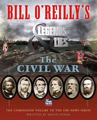 Bill O'Reilly's Legends and Lies: The Civil War - David Fisher pdf download