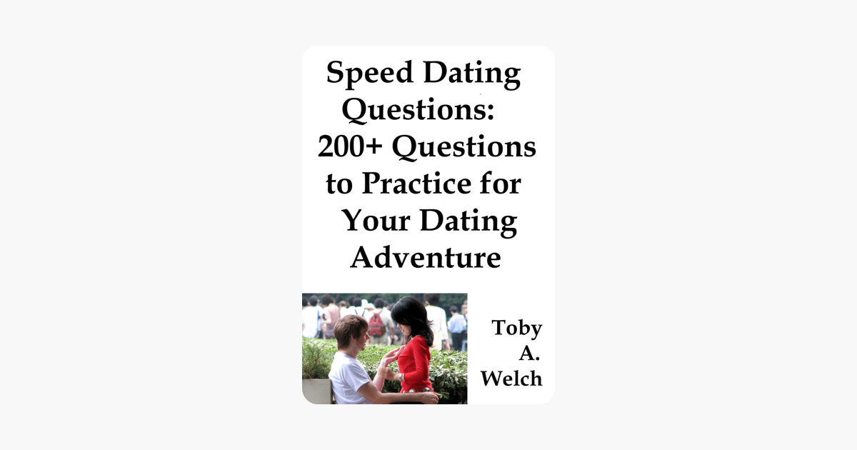 Speed Dating Questions: 200+ Questions to Practice for