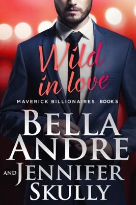 Wild In Love - Bella Andre & Jennifer Skully pdf download