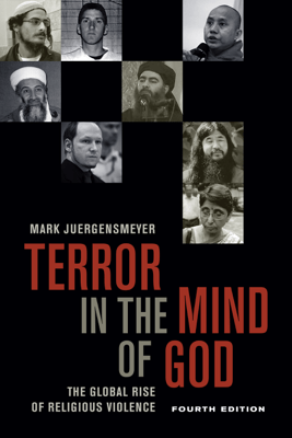 Terror in the Mind of God, Fourth Edition - Mark Juergensmeyer