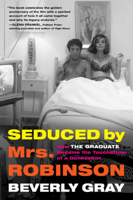 Seduced by Mrs. Robinson - Beverly Gray