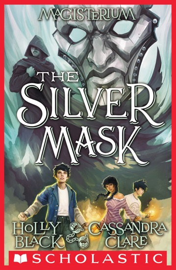 The Silver Mask (Magisterium #4) by Holly Black & Cassandra Clare PDF Download