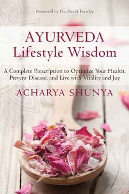 Ayurveda Lifestyle Wisdom - Acharya Shunya & David Frawley