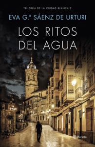 Los ritos del agua - Eva García Saénz de Urturi pdf download