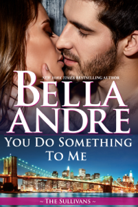 You Do Something to Me (The Sullivans) - Bella Andre pdf download
