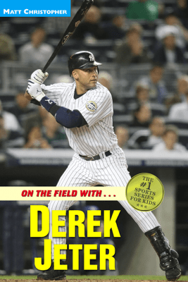 On the Field with...Derek Jeter - Matt Christopher