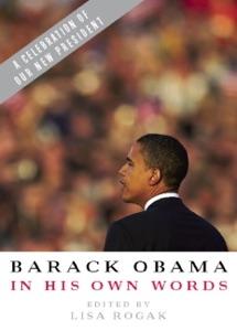 Barack Obama in his Own Words - Lisa Rogak pdf download
