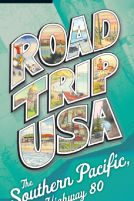 Road Trip USA: Southern Pacific, Highway 80 - Jamie Jensen