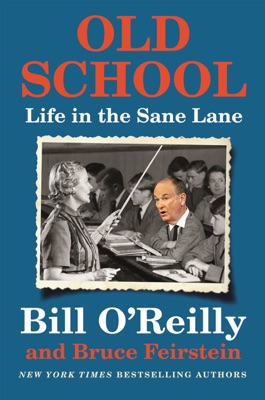 Old School - Bill O'Reilly & Bruce Feirstein pdf download