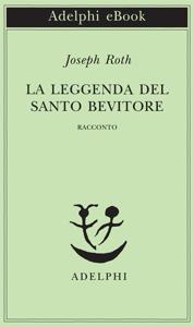La leggenda del santo bevitore - Joseph Roth pdf download
