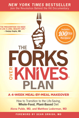 The Forks Over Knives Plan - Alona Pulde & Matthew Lederman