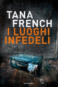 I luoghi infedeli - Tana French pdf download