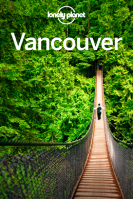 Vancouver Travel Guide - Lonely Planet