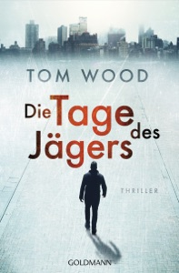 Die Tage des Jägers - Tom Wood pdf download