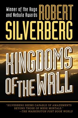 Kingdoms of the Wall - Robert Silverberg pdf download