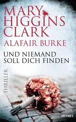 Und niemand soll dich finden - Mary Higgins Clark & Alafair Burke pdf download