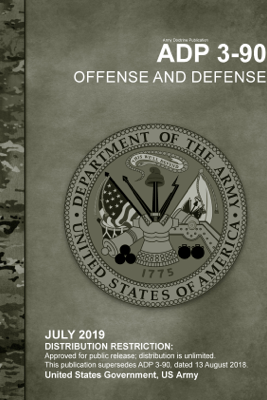 Army Doctrine Publication ADP 3-90 Offense and Defense July 2019 - United States Government US Army