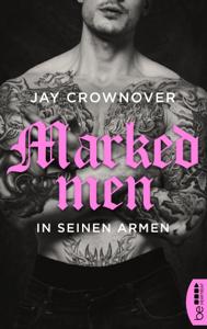 Marked Men: In seinen Armen - Jay Crownover pdf download