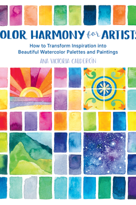 Color Harmony for Artists - Ana Victoria Calderon