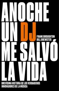 Anoche un DJ me salvó la vida - Bill Brewster & Frank Broughton pdf download