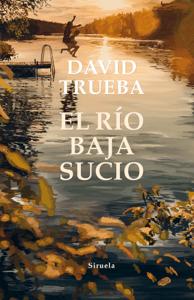 El río baja sucio - David Trueba pdf download
