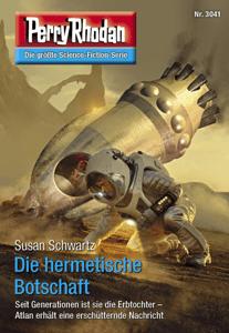 Perry Rhodan 3041: Die hermetische Botschaft - Susan Schwartz pdf download
