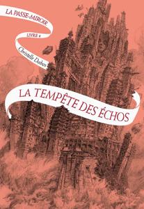 La Passe-miroir (Livre 4) - La Tempête des échos - Christelle Dabos pdf download