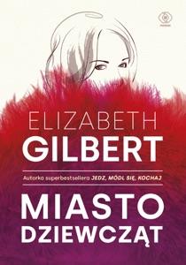 Miasto dziewcząt - Elizabeth Gilbert pdf download