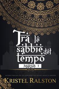 Tra le sabbie del tempo (Adara e Bashah) - Kristel Ralston pdf download